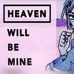 Heaven Will Be Mine