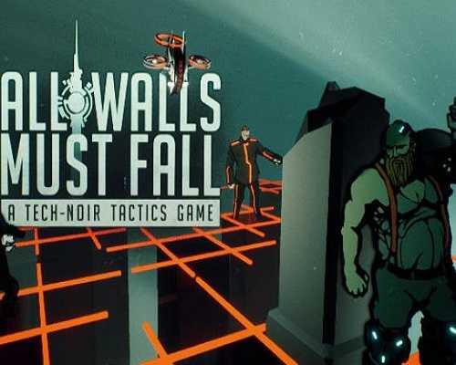 All Walls Must Fall A Tech Noir Tactics Free PC Download