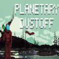 Planetary Dustoff