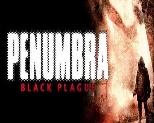Penumbra Black Plague Gold Edition Download