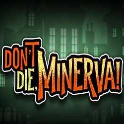 Dont Die Minerva