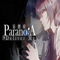 Paranoia Deliver Me
