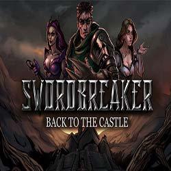 Swordbreaker Back to The Castle