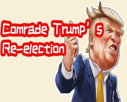 川建国同志想要连任 Comrade Trumps Re-election