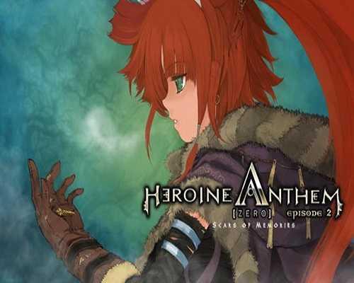 Heroine Anthem Zero 2 Scars of Memories Free Download