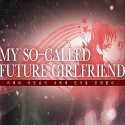 My so called future girlfriend