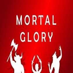 Mortal Glory