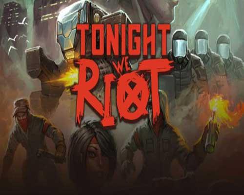Tonight We Riot PC Game Free Download