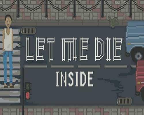 Let Me Die inside PC Game Free Download
