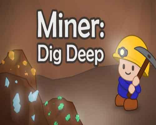 Miner Dig Deep PC Game Free Download
